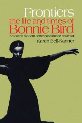 Frontiers: American Modern Dancer and Dance Educator - Choreography and Dance Studies Series (Hardback)