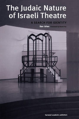 The Judaic Nature of Israeli Theatre: A Search for Identity (Hardback)