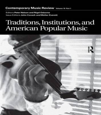 Traditions, Institutions, and American Popular Tradition: A special issue of the journal Contemporary Music Review (Paperback)