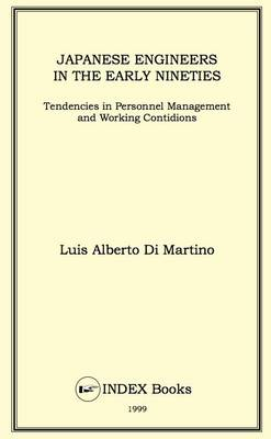 Japanese Engineers in the Early Nineties: Tendencies in Personnel Management and Working Conditions (Hardback)