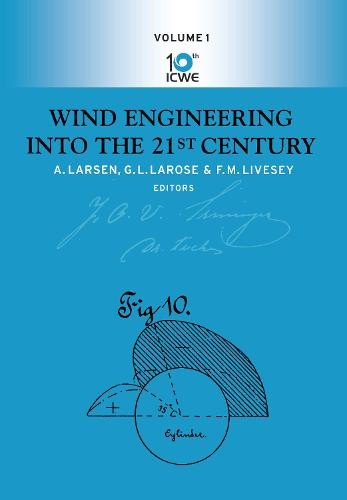Wind Engineering into the 21st Century: Proceedings of the Tenth International Conference on Wind Engineering, Copenhagen, Denmark, 21-24 June 1999 (Hardback)