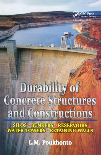 Durability of Concrete Structures and Constructions: Silos, Bunkers, Reservoirs, Water Towers, Retaining Walls (Hardback)