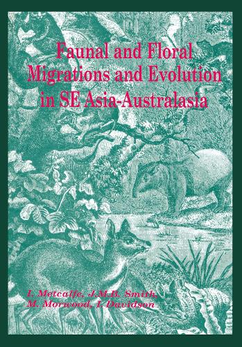 Faunal and Floral Migration and Evolution in SE Asia-Australasia (Hardback)