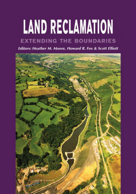Land Reclamation - Extending Boundaries: Proceedings of the 7th International Conference, Runcorn, UK, 13-16 May 2003 (Hardback)