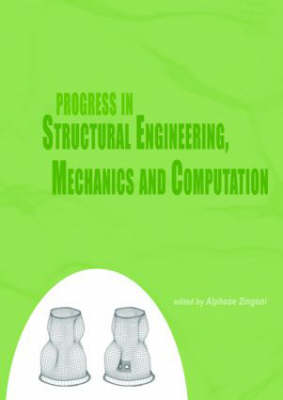 Progress in Structural Engineering, Mechanics and Computation: Proceedings of the Second International Conference on Structural Engineering, Mechanics and Computation, Cape Town, South Africa, 5-7 July 2004 (Hardback)