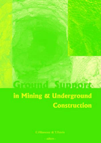 Ground Support in Mining and Underground Construction: Proceedings of the Fifth International Symposium on Ground Support, Perth, Australia, 28-30 September 2004 (Hardback)