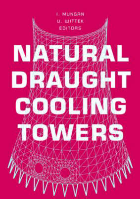 Natural Draught Cooling Towers: Proceedings of the Fifth International Symposium on Natural Draught Cooling Towers, Istanbul, Turkey, 20-22 May 2004 (Hardback)