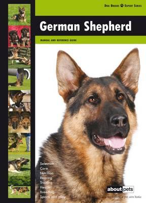 German Shepherd - Dog Breed Expert Series (Paperback)