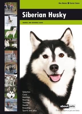 Siberian Husky - Dog Breed Expert Series (Paperback)