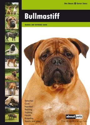 Bullmastiff - Dog Breed Expert Series (Paperback)