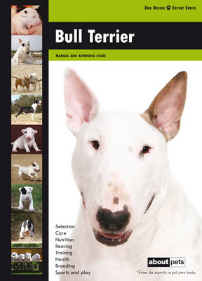 Bull Terrier - Dog Breed Expert Series (Paperback)