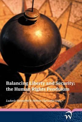 Balancing Liberty and Security: The Human Rights Pendulum (Paperback)