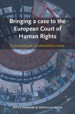 Bringing a Case to the European Court of Human Rights: A Practical Guide on Admissibility Criteria (Paperback)
