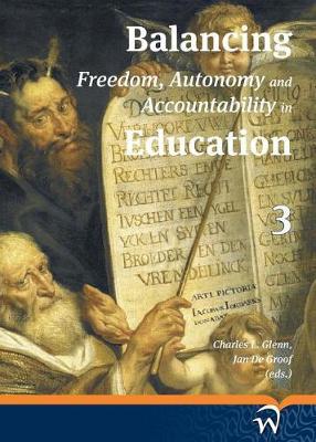 Balancing Freedom, Autonomy, and Accountability in Education Volume 3 (Hardback)