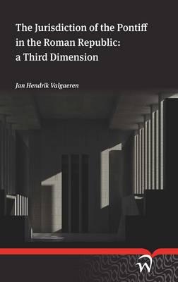 The Jurisdiction of the Pontiff in the Roman Republic: A Third Dimension (Paperback)