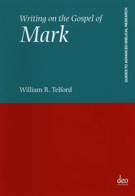 Writing on the Gospel of Mark - Guides to Advanced Biblical Research 1 (Paperback)