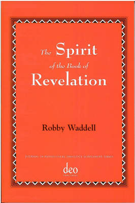 The Spirit of the Book of Revelation - Journal of Pentecostal Theology Supplement Series 30 (Paperback)