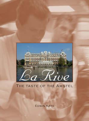 La Rive: The Taste of Amstel (Hardback)