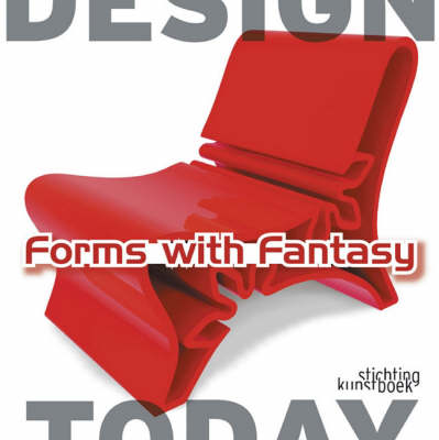 Forms With Fantasy: Design Today (Hardback)