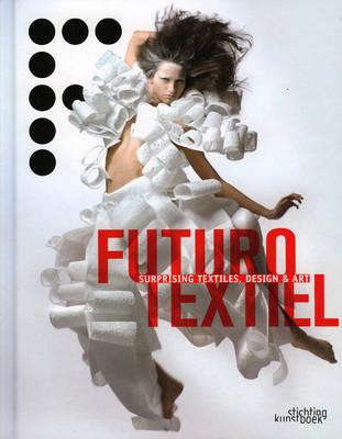 Futurotextiel (Hardback)