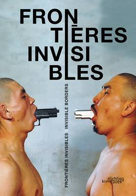 Frontieres Invisibles - Invisible Borders (Paperback)