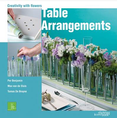 Table Arrangements - Creativity with Flowers (Hardback)