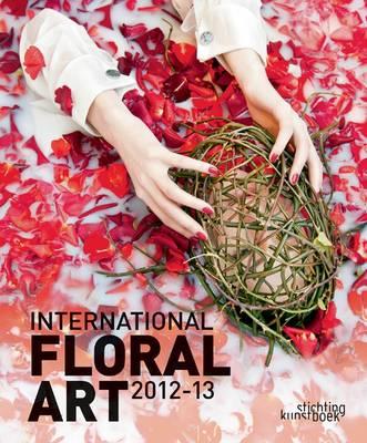 International Floral Art 2012-2013 (Hardback)