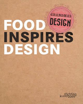 Grandma's Design: Food Inspires Design (Paperback)
