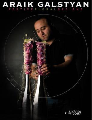 Araik Galstyan: Festive Floral Designs (Hardback)