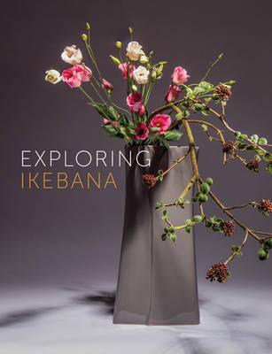 Exploring Ikebana (Paperback)