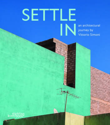 Settle in: An Architectural Journey by Vittorio Simoni (Paperback)