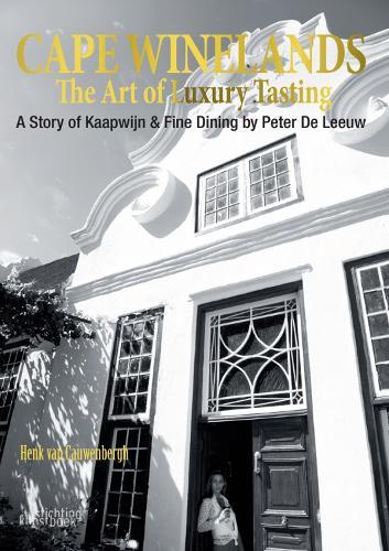 Cape Winelands: The Art of Luxury Tasting (Hardback)