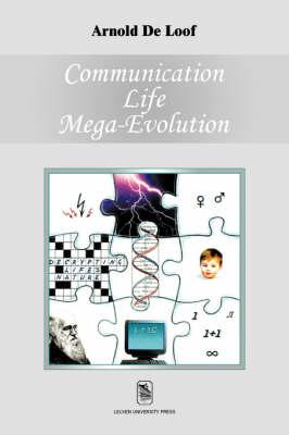 Communication, Life, Mega-evolution: Decrypting Life's Nature (Paperback)