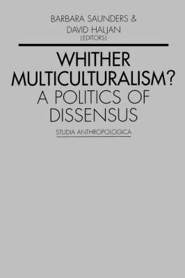 Whither Multiculturalism?: A Politics of Dissensus - Studia Anthropologica (Paperback)