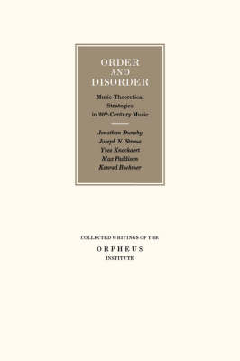 Order and Disorder: Music-Theoretical Strategies in 20th Century Music - Collected Writings of the Orpheus Institute (Paperback)