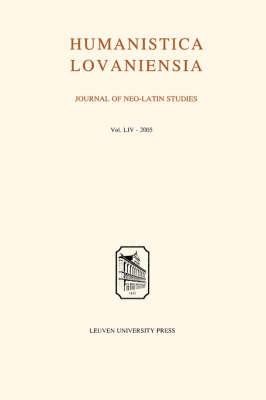 Humanistica Lovaniensia: Journal of Neo-Latin Studies - Humanistica Lovaniensia Volume 54 (Paperback)