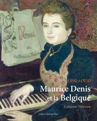 Maurice Denis et la Belgique, 1890-1930 - KADOC Artes (Hardback)