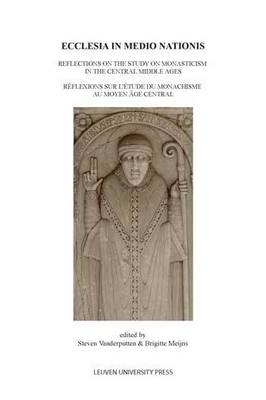 Ecclesia in Medio Nationis: Reflections on the Study of Monasticism in the Central Middle Ages - Mediaevalia Lovaniensia (Paperback)