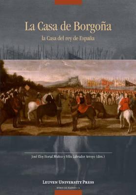 La Casa de Borgona: la Casa del rey de Espana - Avisos de Flandes (Paperback)