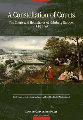 A Constellation of Courts: The Courts and Households of Habsburg Europe, 1555-1665 - Avisos de Flandes (Paperback)