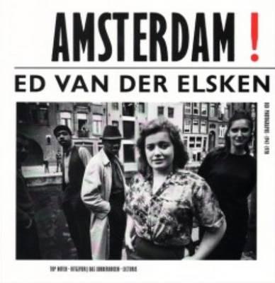 Ed Van Der Elsken - Amsterdam!: Old Photographs 1947-1970 (Paperback)