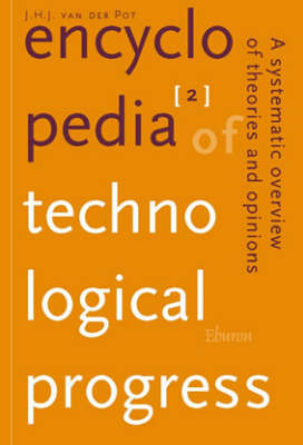 Encyclopedia of Technological Progress: A Systematic Overview of Theories and Opinions (Hardback)