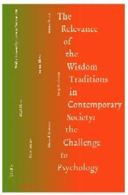 The Relevance of the Wisdom Traditions in Contemporary Society: The Challenge to Psychology (Paperback)