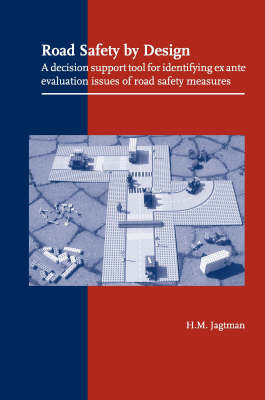 Road Safety by Design: A Decision Support Tool for Identifying Ex Ante Evaluation Issues of Road Safety Measures (Paperback)