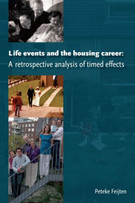 Life Events and the Housing Career: A Retrospective Analysis of Timed Effects (Paperback)
