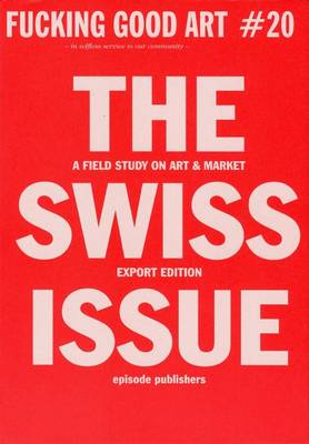 Fucking Good Art: No. 20: The Swiss Issue (Paperback)