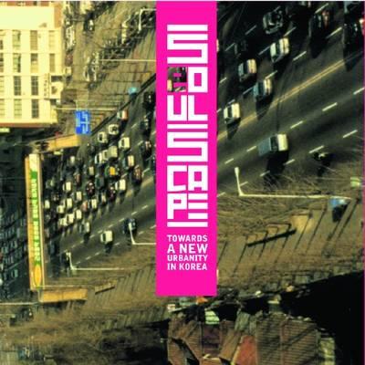 Seoul Scape: Towards a New Urbanity in Korea (Paperback)