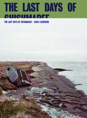 Dana Lixenberg: The Last Days of Shishmarif (Paperback)
