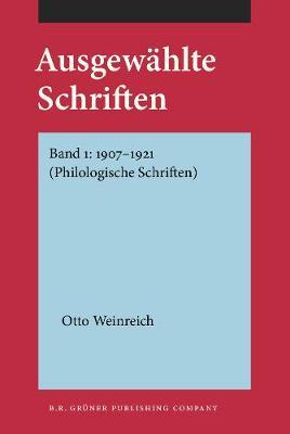 Ausgewahlte Schriften: Band 1: 1907-1921 (Philologische Schriften) - Ausgewahlte Schriften (Hardback)