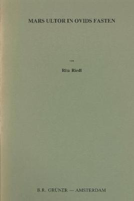 Mars Ultor in Ovids Fasten - Heuremata: Studien zu Literatur, Sprachen und Kultur der Antike 10 (Paperback)